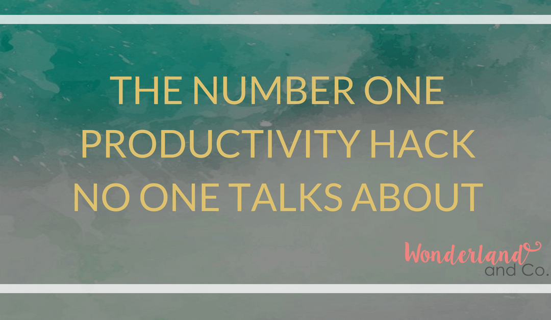 The Number One Productivity Hack No One Talks About