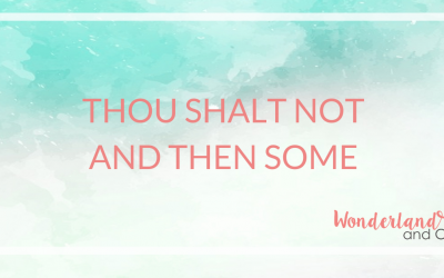 Thou shalt not and then some.
