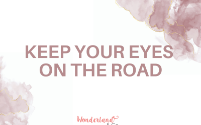 Keep your eyes on the road