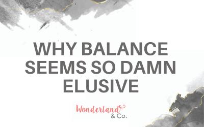 Why Balance Seems So Damn Elusive