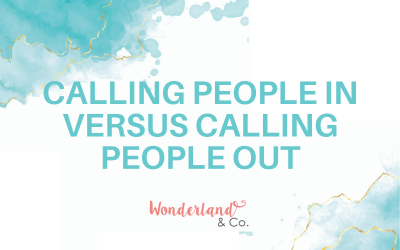 Calling People In Versus Calling People Out
