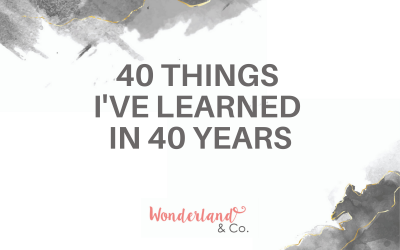 40 Lessons I've Learned in 40 Years