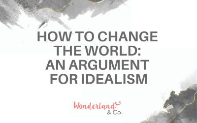 How to Change the World: An Argument for Idealism