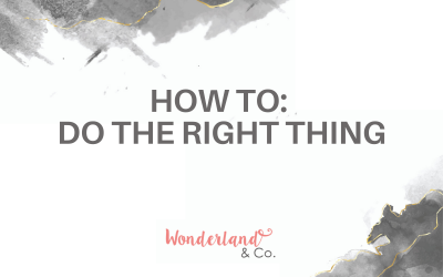 How To: Do the Right Thing