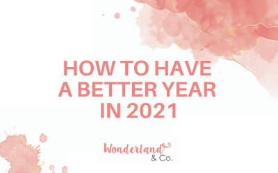 How to Have a Better Year in 2021
