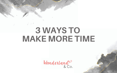 3 Ways to Make More Time