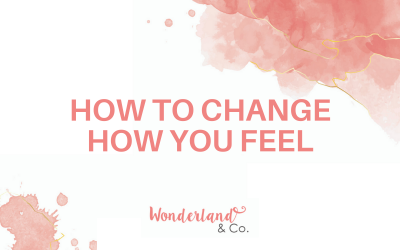 How to Change How You Feel