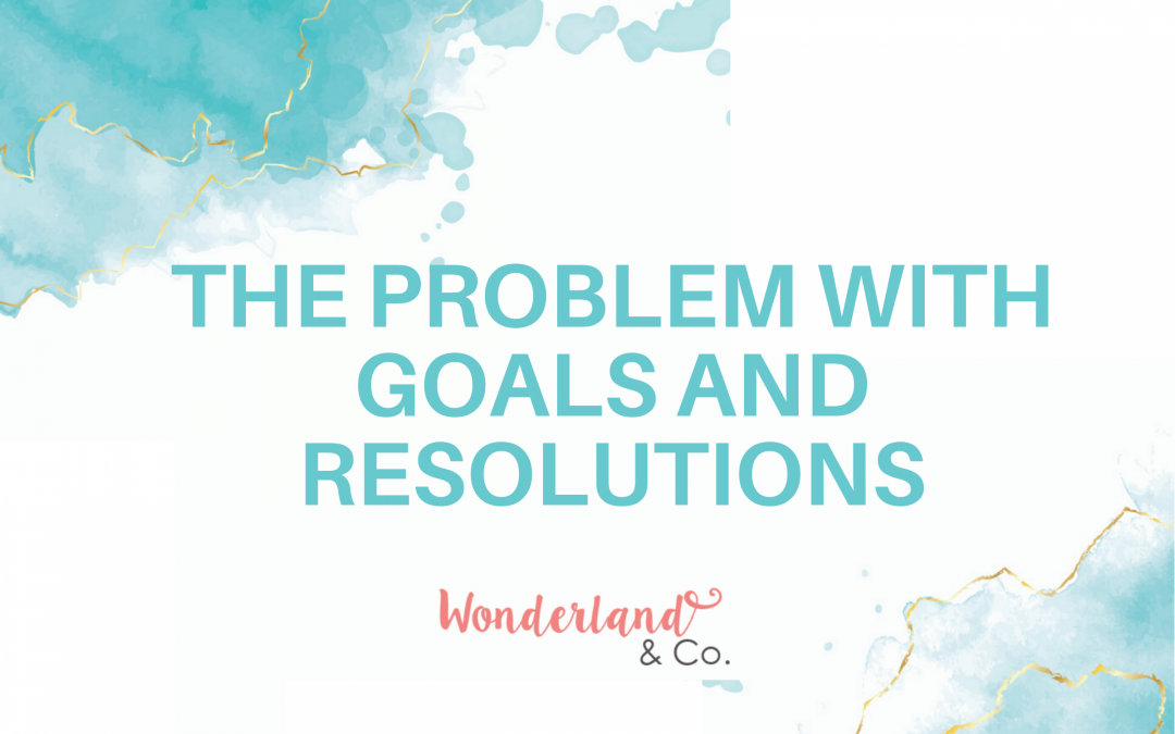 The Problem with Goals and Resolutions