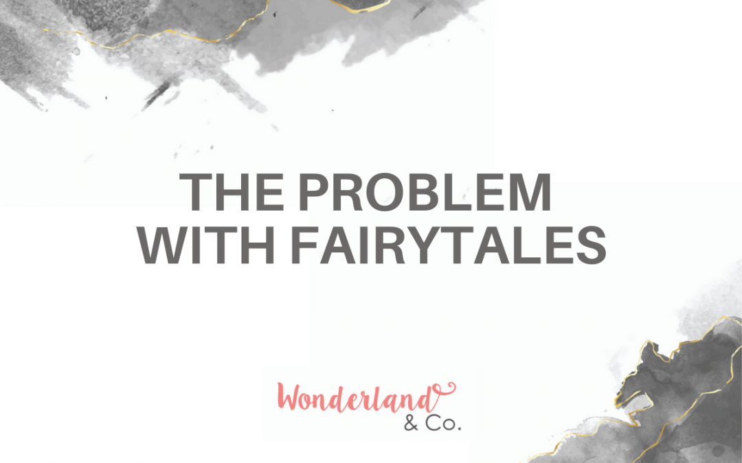 The Problem with Fairytales