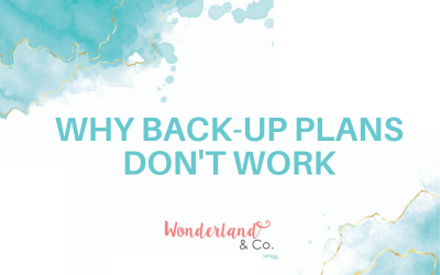 Why Back-up Plans Don't Work