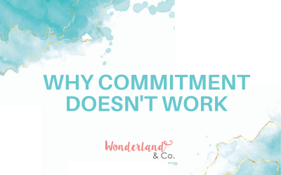 Why Commitment Doesn't Work