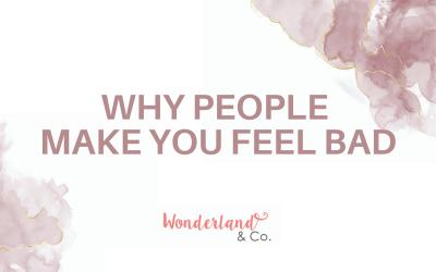 Why People Make You Feel Bad