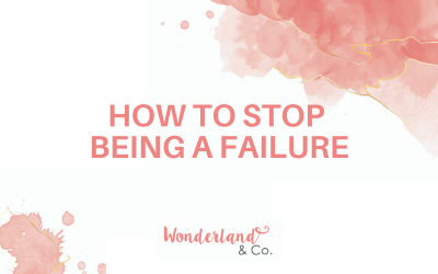 How to Stop Being a Failure