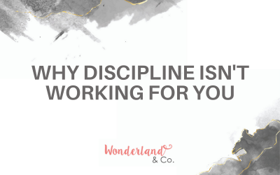 Why Discipline Isn't Working For You