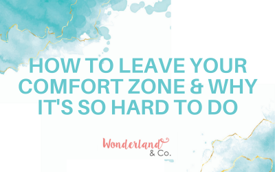 How to Leave Your Comfort Zone & Why It's So Hard To Do