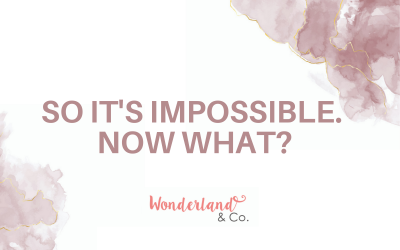 So It's Impossible. Now What?