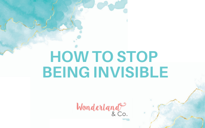 How to Stop Being Invisible