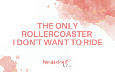 The Only Rollercoaster I Don't Want to Ride