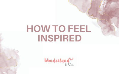 How To Feel Inspired