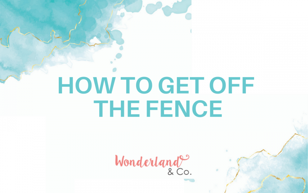 How to Get Off the Fence
