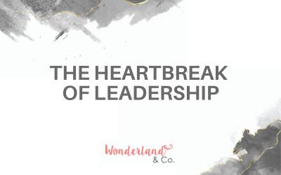 The Heartbreak of Leadership