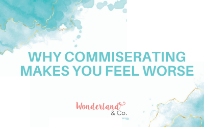 Why Commiserating Makes You Feel Worse